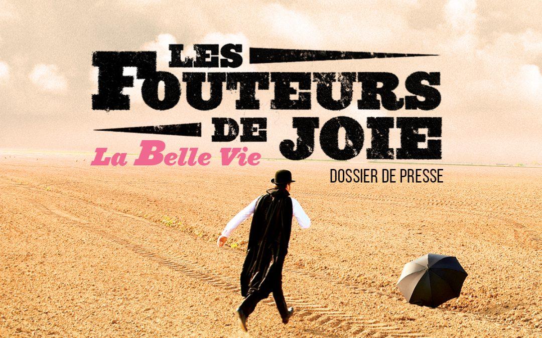 Dossier de Presse | Spectacle «La Belle Vie»